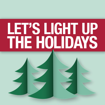 Graphic that reads Let's Light Up the Holidays and has three cartoon Christmas trees.