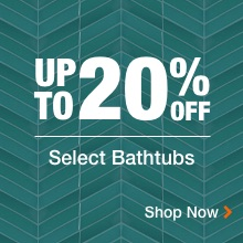 UP TO 20% OFF Select Bathtubs