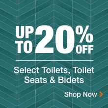 UP TO 20% OFF Select Toilets, Toilet Seats & Bidets