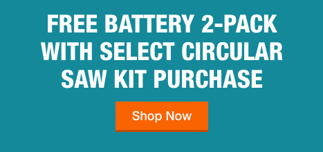 Get 2 Free Batteries with Purchase of Circular Saw Kit