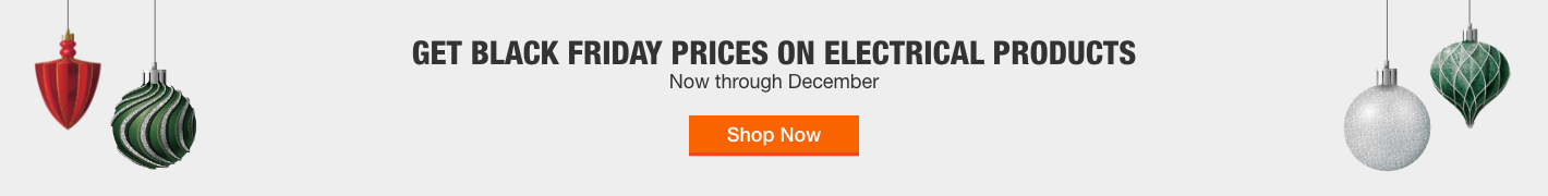 Get Black Friday Prices on Electrical Products now through December