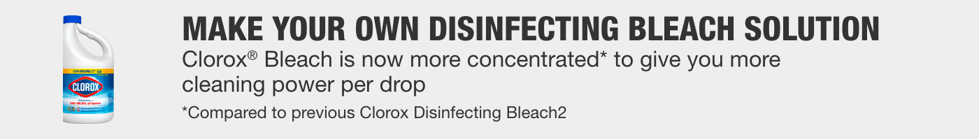 Make your own disinfecting bleach solution with Clorox Bleach
