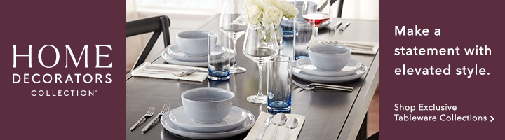 Home Decorators Collection Make a statement with elevated style. Shop Exclusive Tableware Collections