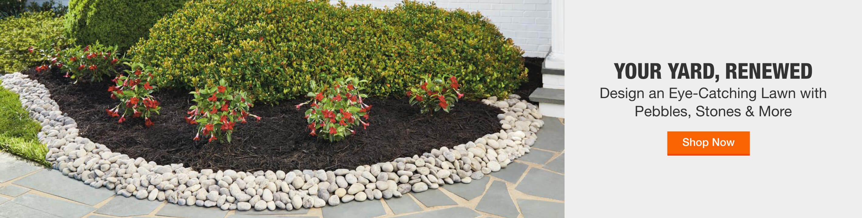 YOUR YARD, RENEWED Design an Eye-Catching Lawn with Pebbles, Stones & More Shop Now