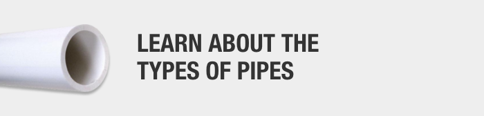 Learn About the Types of Pipes