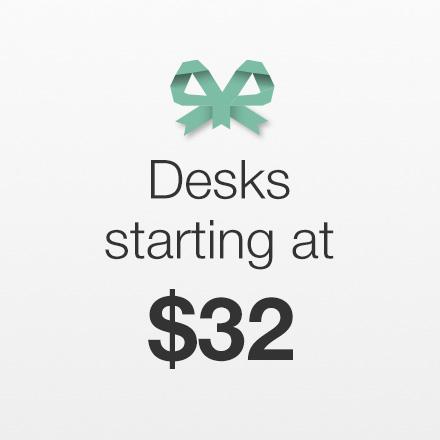 Desks Starting at $32