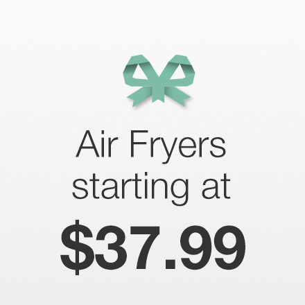Air Fryers Starting at $37.99