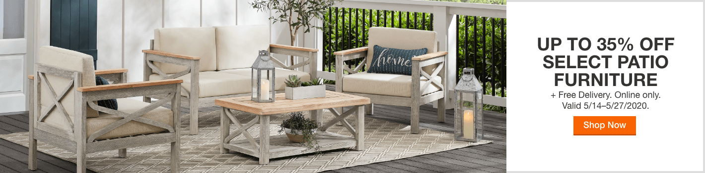 Up to 35% off Select Patio Furniture + Free Delivery. Online only. Valid 5/14–5/27/2020. Shop Now