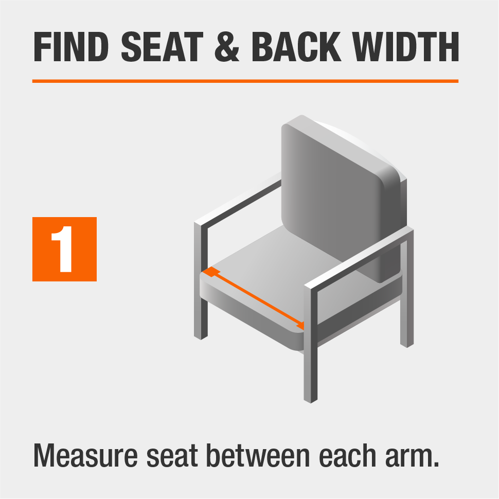 STEP 1: Find seat and back width by measuring between each arm