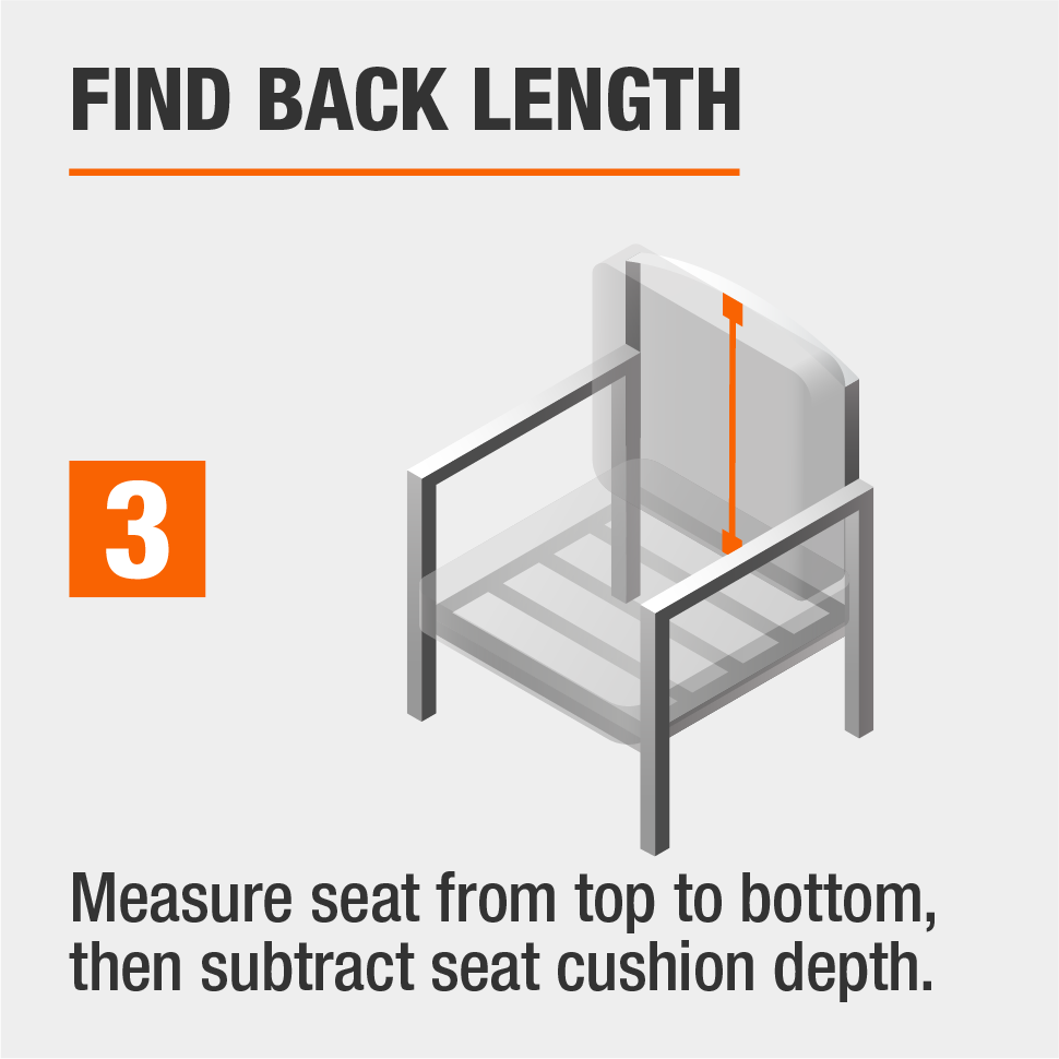 STEP 3: Find back length by measuring the chair from top to bottom and subtracting the seat cushions depth