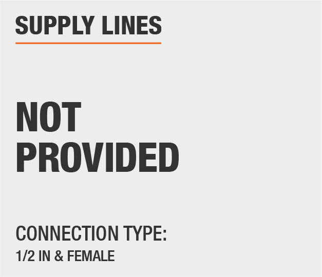 Supply Lines Not Provided 1/2 Inch and Female Connection