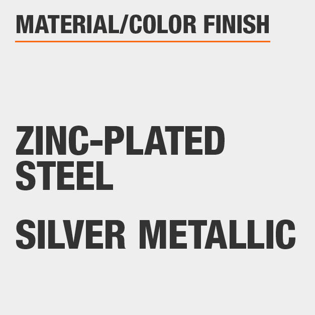 Material Zinc-Plated Steel Color Finish Silver Metallic