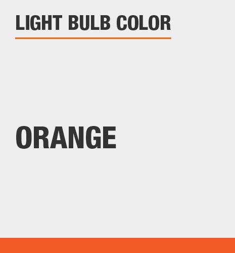 Light bulb color is orange