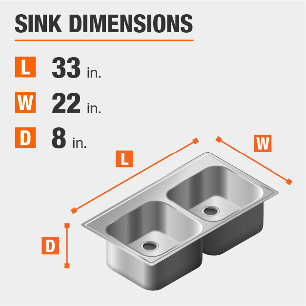 Sink Dimensions Width=22 inches Length=33 inches Depth=8 inches