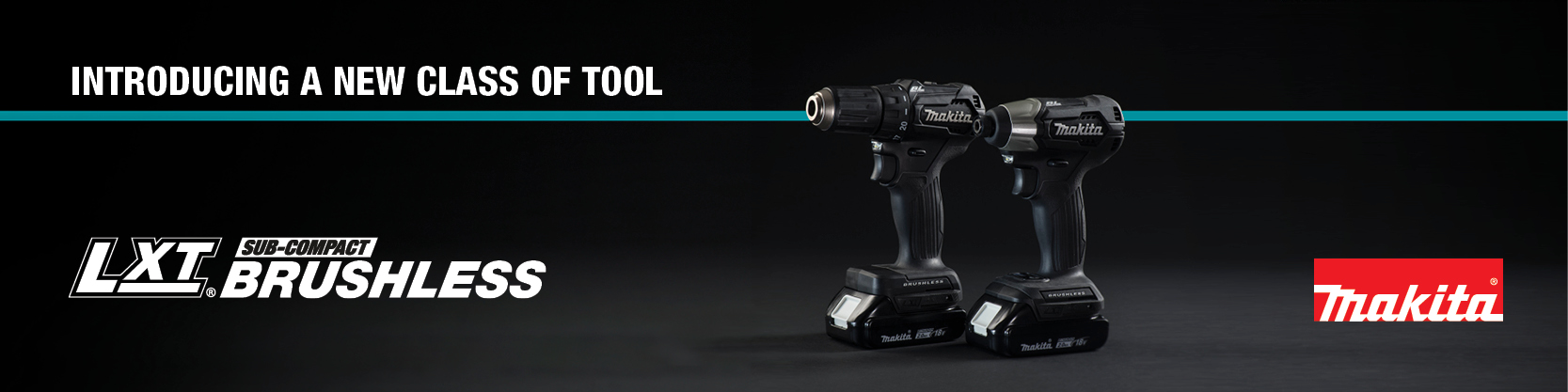Introducing a new class of tool. Banner for MAKITA LXT SUB-COMPACT BRUSHLESS power tools
