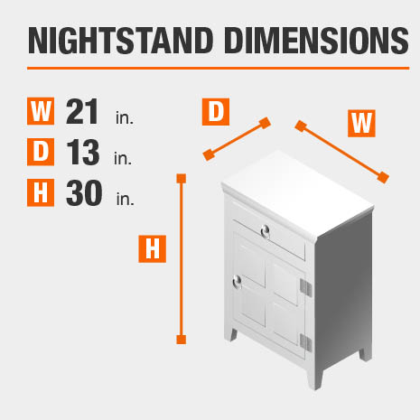 Nightstand Dimensions of 21 inches wide, 13 inches deep, 30 inches high.