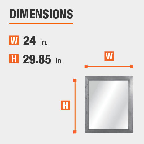 The dimensions of this bathroom vanity mirror are 24 in. W x 29.85 in. H