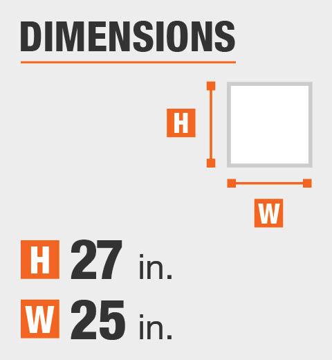 The dimensions are 28 inch height and 25 inch width