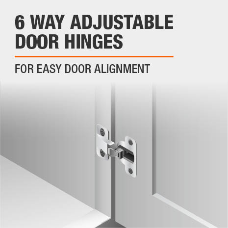 Cabinet features 6 way adjustable door hinges for easy door alignment