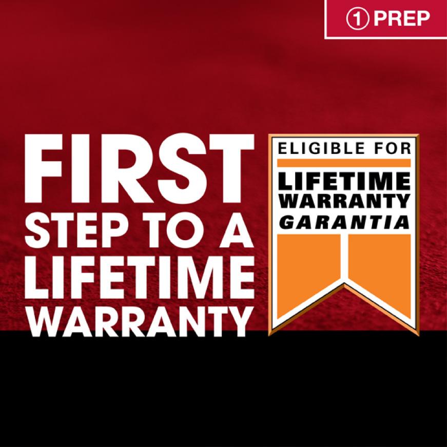 Step 1 to lifetime warranty