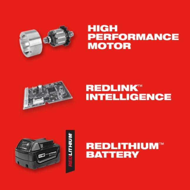 M18 System tools offer high performance motors, REDLINK intelligence, and REDLITHIUM batteries.