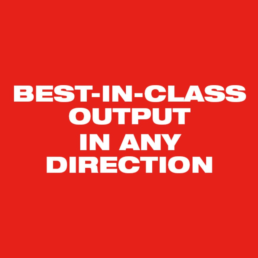 Best-in-Class Output in Any Direction