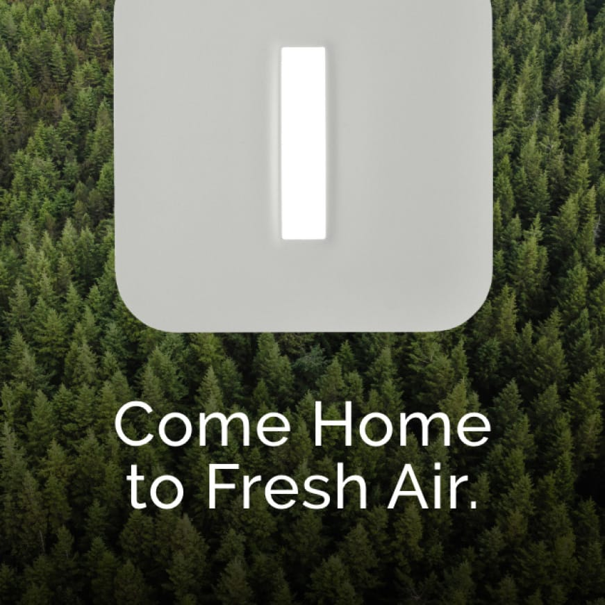 Image of white NuTone Roomside Series 80 Cleancover illuminated over evergreen trees with words over the top that say: Come Home to Fresh Air.