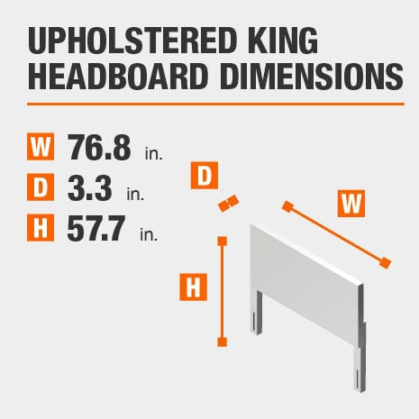 Upholstered King Headboard Dimensions of 76.8 inches wide, 3.3 inches deep, 57.7 inches high.