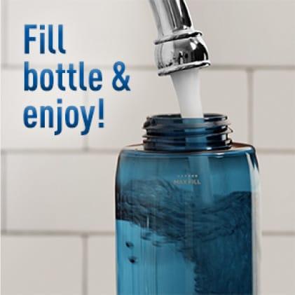 Fill bottle and enjoy!