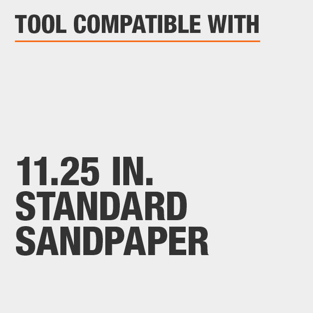 Tool Compatible with 11.25 in. Standard Sandpaper