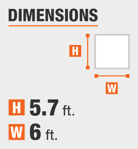The dimensions are 5.7 ft. Height and 6 ft. width