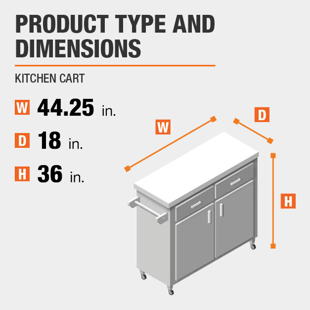 Kitchen Cart is 44.25 inches wide, 18 inches deep, and 36 inches high