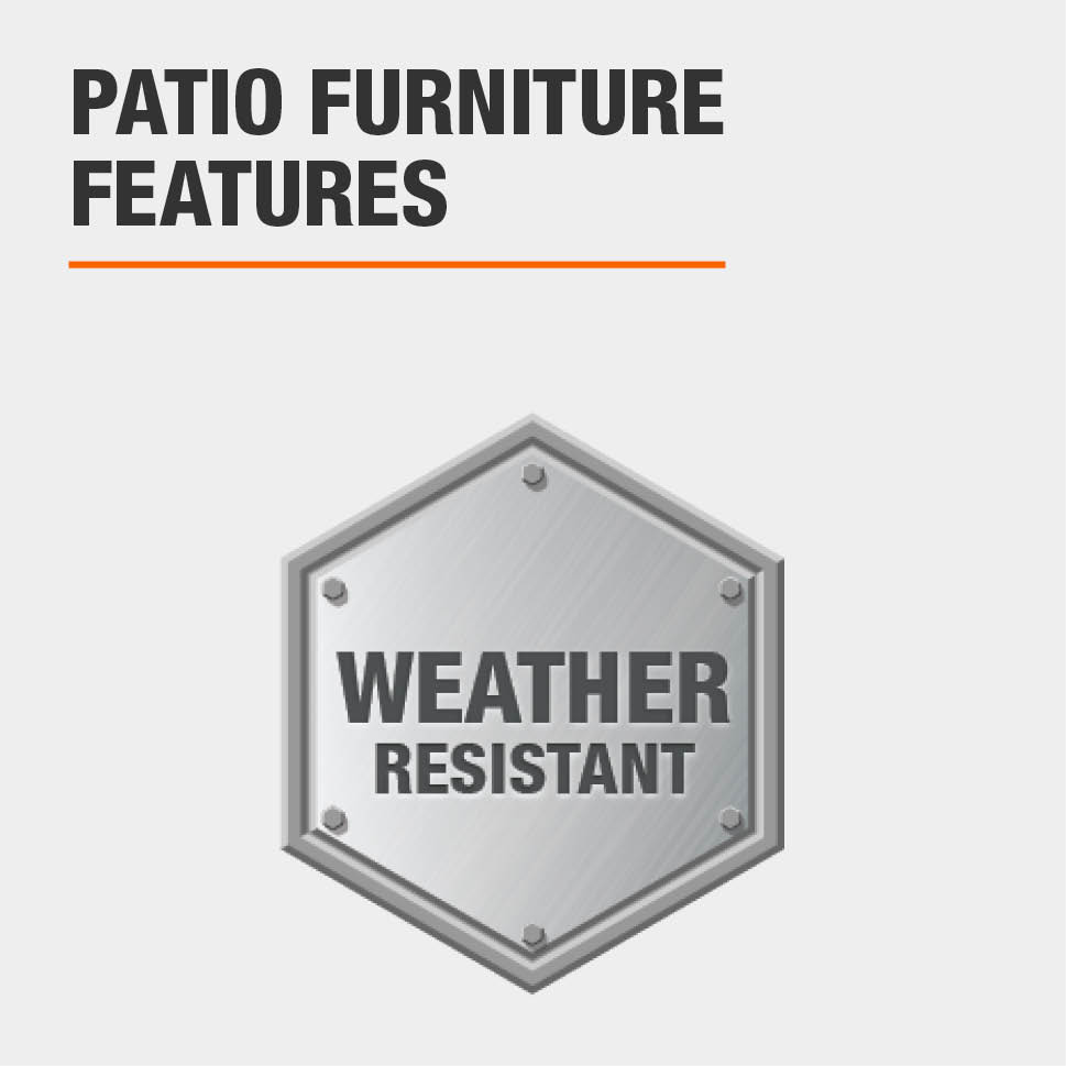 Patio Furniture Features Weather resistant