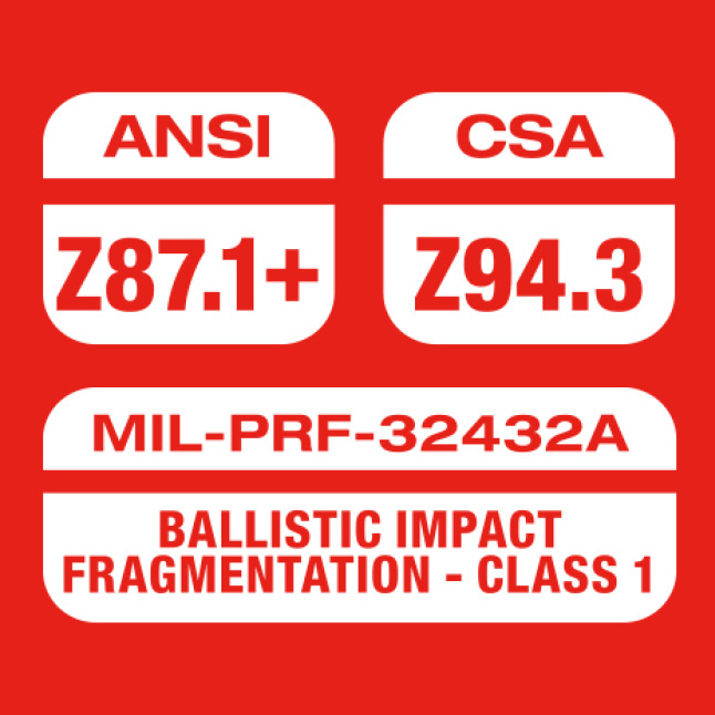 Clear performance safety glasses are ANSI: 87.1+,  CSA: 94.3, MIL-PRF-32432A