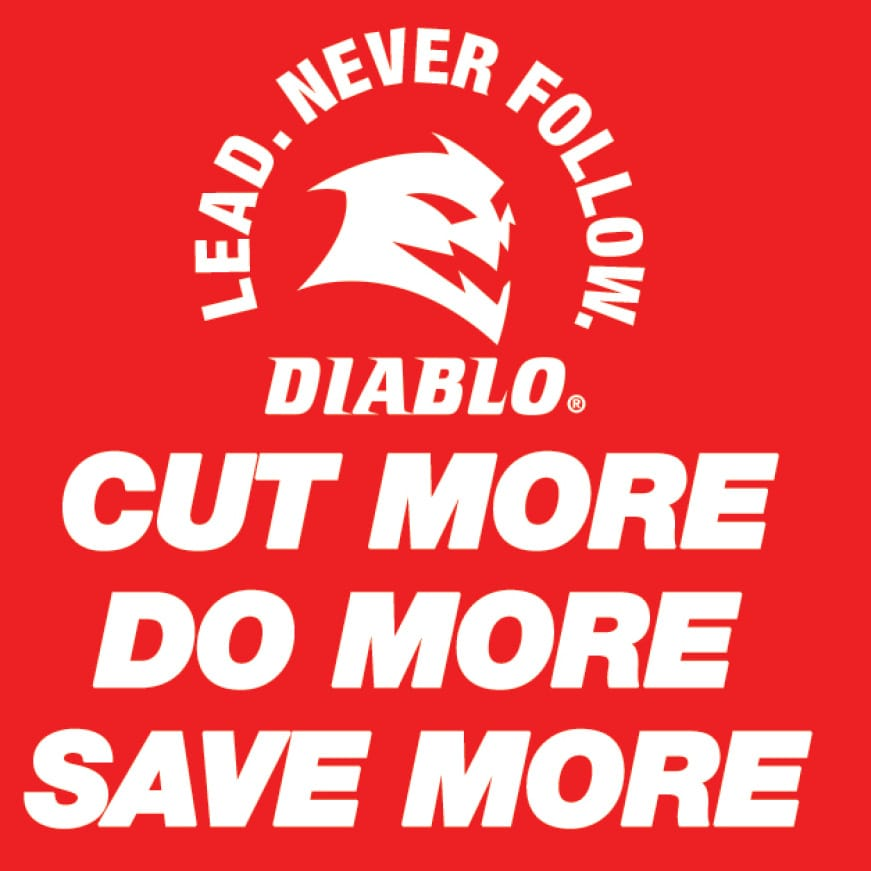 This is an image of Diablo's cut more, do more, save more.