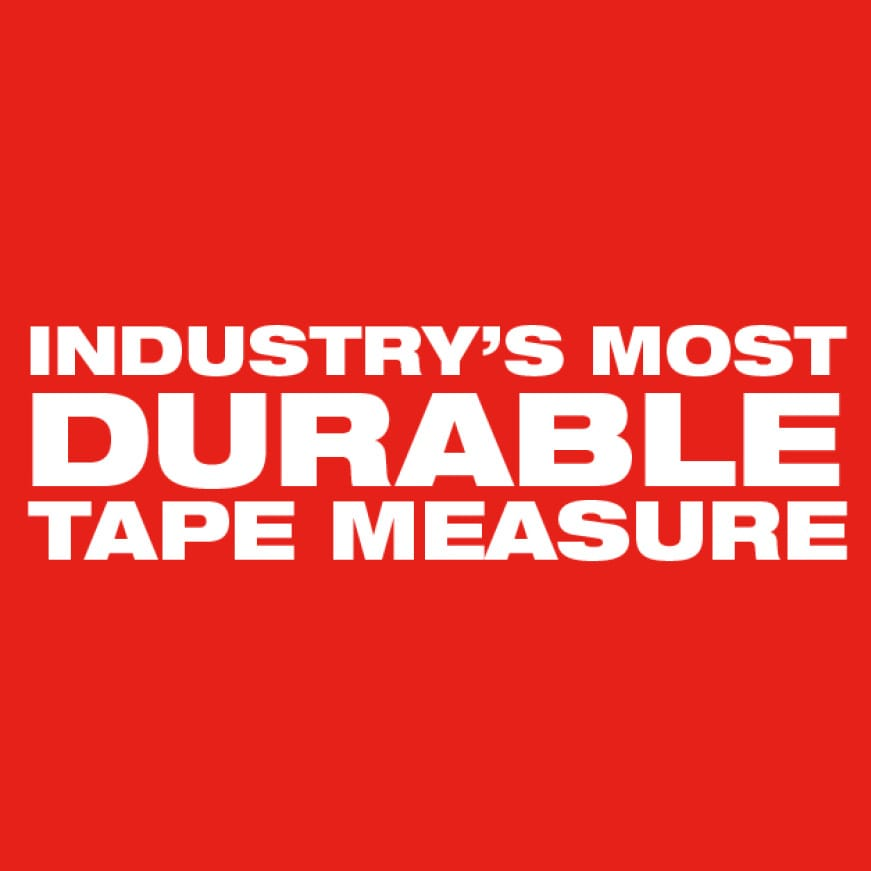 The Industry's Most Durable Tape Measure.