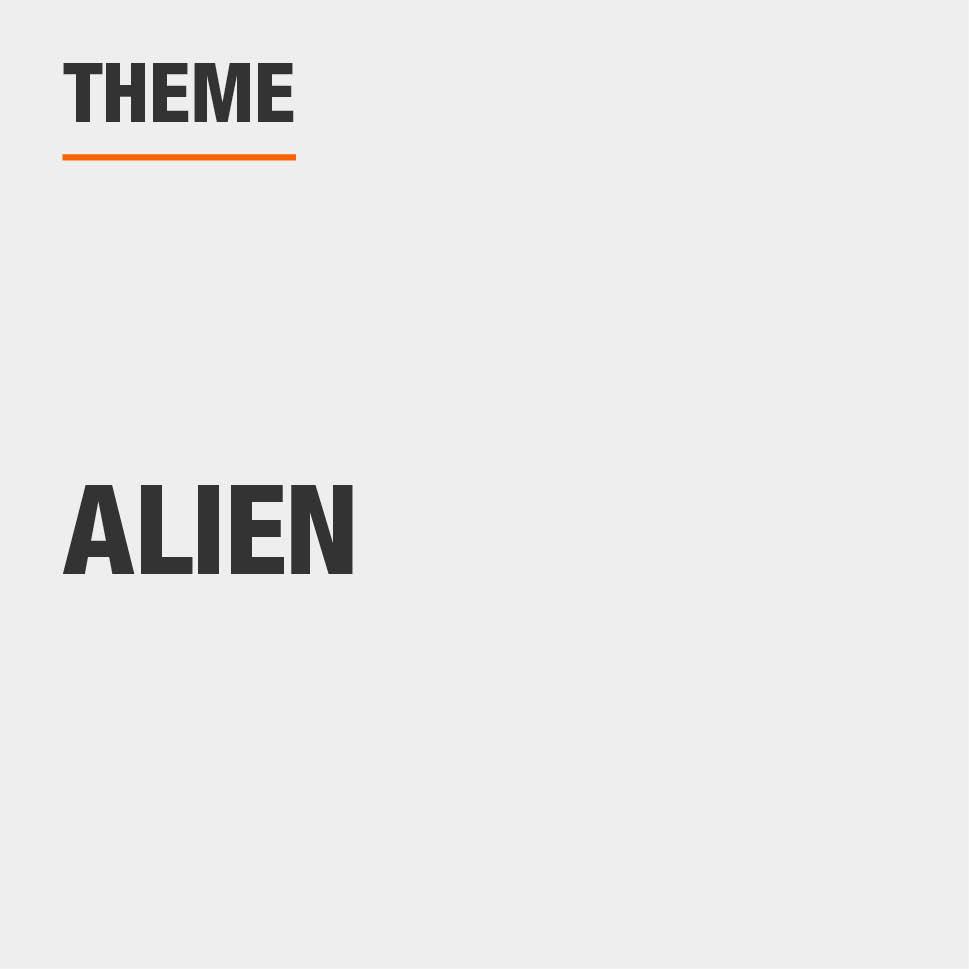 The theme is alien