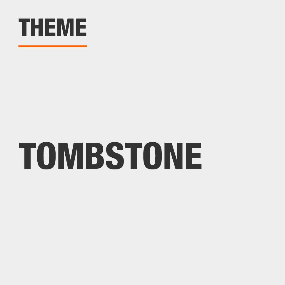 The theme is tombstone