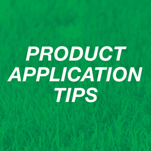 Product Application Tips