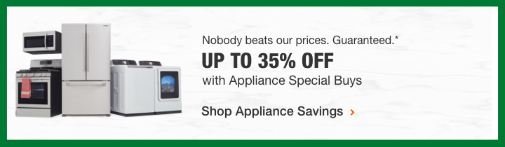 Up to 35% off Appliances Special Buys. Shop Appliance Savings