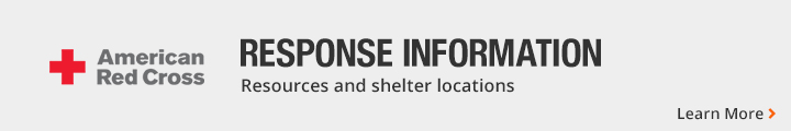 Red Cross - Response Information. Resources and Shelter location.