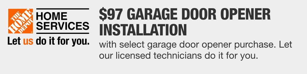 $97 GARAGE DOOR OPENER INSTALLATION - with select garage door opener purchase. Let our licensed technicians do it for you.