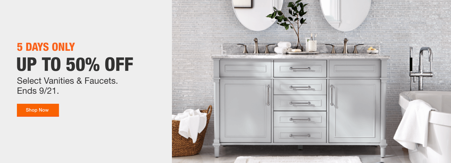 5 Days Only. Up to 50% off Select Vanities & Faucets Ends 9/21.