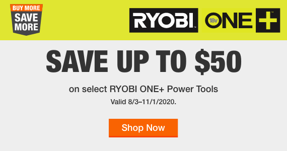 Alt Text SAVE UP TO $50 on select RYOBI ONE+ Power Tools