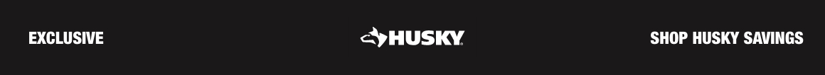 SHOP HUSKY SAVINGS