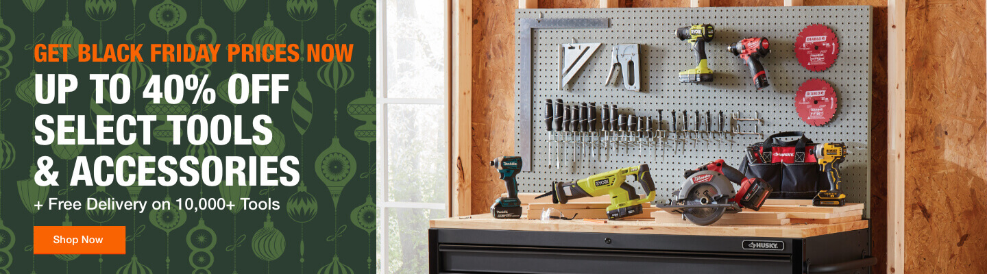 GET BLACK FRIDAY PRICES NOW UP TO 40% OFF SELECT TOOLS & ACCESSORIES