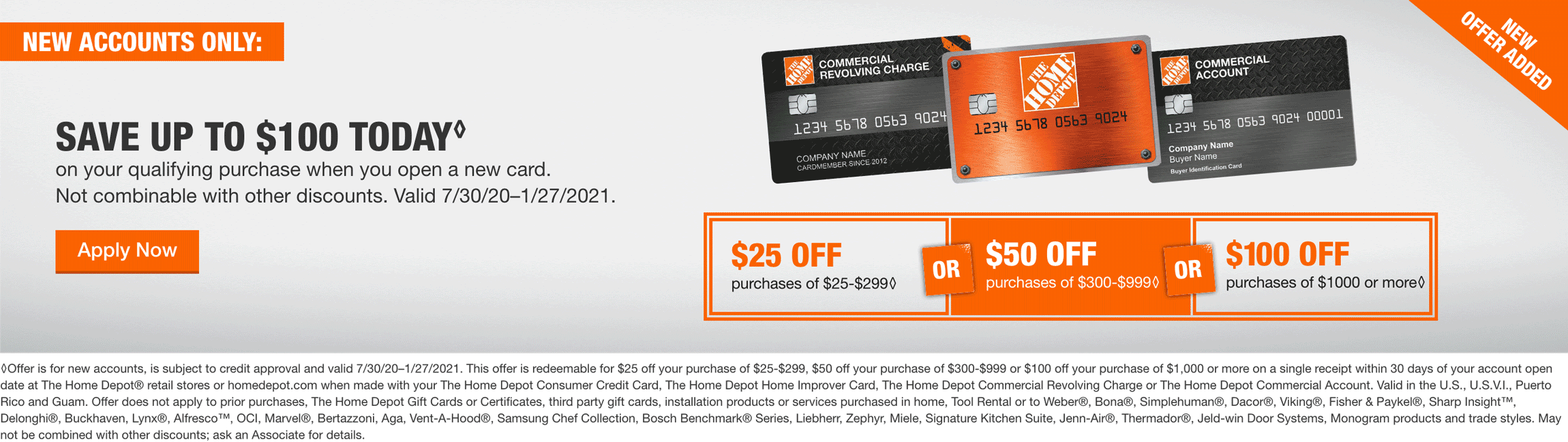 SAVE UP TO $100 TODAY* on your qualifying purchase when you open a new card. Not combinable with other discounts. Valid 7/30/20–1/27/2021.