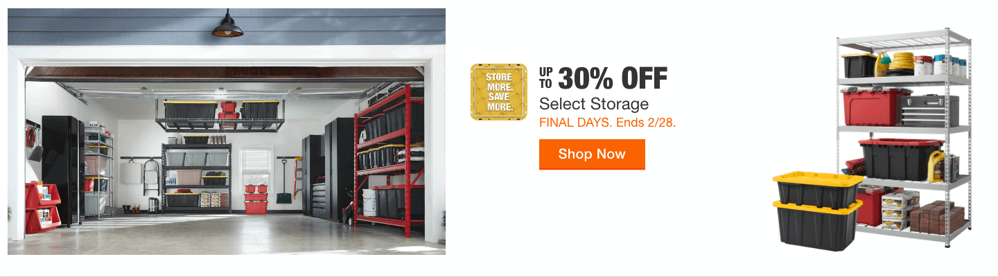 UP TO 30% OFF SELECT STORAGE  FINAL DAYS. Ends 2/28. Shop Now