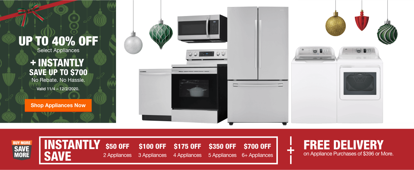 Up to 40% Off Select Appliances + Instantly  Save Up to $700 No Rebate. No Hassle. Valid 11/4 – 12/2/2020. Shop Appliances Now.
