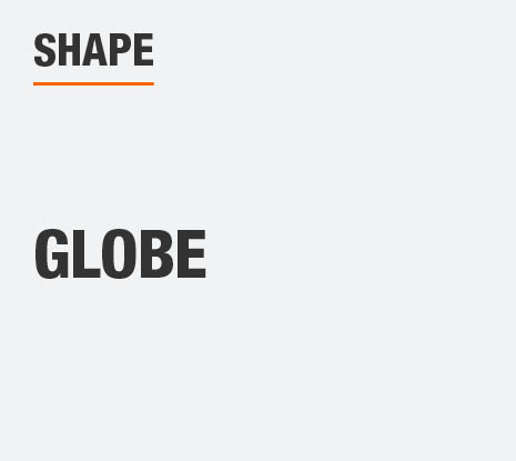 The Shape of this product is Globe